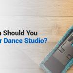 How Often Should You Clean Your Dance Studio?
