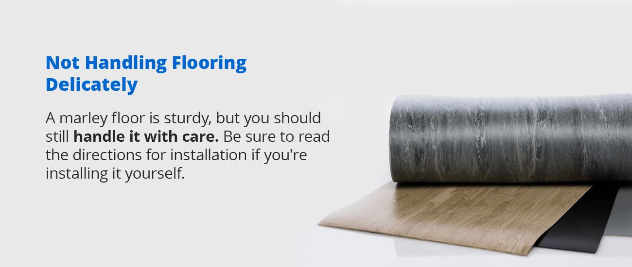 Not Handling Flooring Delicately