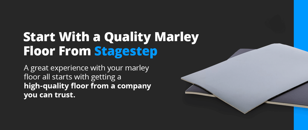 Start With a Quality Marley Floor From Stagestep